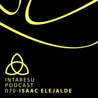 Intaresu Podcast 070 - Isaac Elejalde [own productions only]